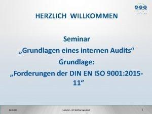 HERZLICH WILLKOMMEN Seminar Grundlagen eines internen Audits Grundlage