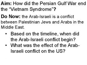 Aim How did the Persian Gulf War end