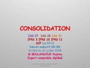 CONSOLIDATION IAS 27 IAS 28 IAS 31 IFRS