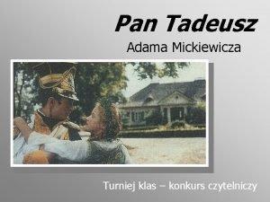 Pan Tadeusz Adama Mickiewicza Turniej klas konkurs czytelniczy