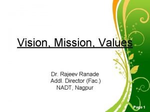 Vision Mission Values Dr Rajeev Ranade Addl Director