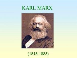 KARL MARX 1818 1883 DOTTRINA DI KARL MARX