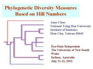 Phylogenetic Diversity Measures Based on Hill Numbers Anne