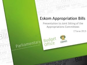 Eskom Appropriation Bills Presentation to Joint Sitting of