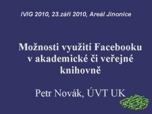 IVIG 2010 23 z 2010 Arel Jinonice Monosti