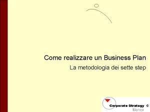 Come realizzare un Business Plan La metodologia dei