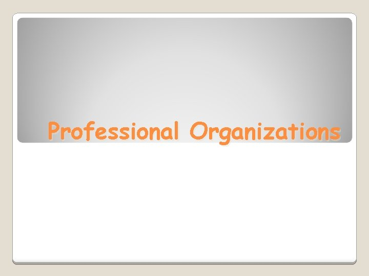 Professional Organizations Professional Continuing Service networking Education to