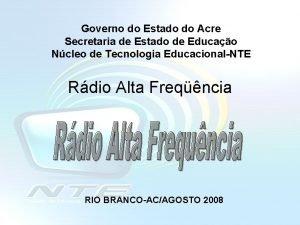 Governo do Estado do Acre Secretaria de Estado