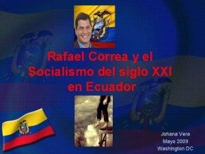 Rafael Correa y el Socialismo del siglo XXI