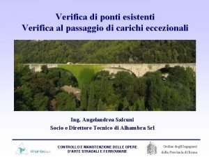 Verifica di ponti esistenti Verifica al passaggio di