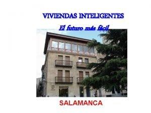 VIVIENDAS INTELIGENTES El futuro ms fcil SALAMANCA SALAMANCA
