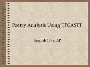 Poetry Analysis Using TPCASTT English I PreAP Getting