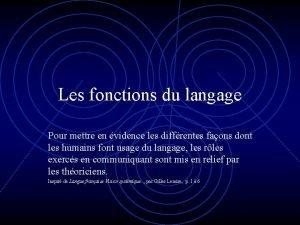 Les fonctions du langage Pour mettre en vidence