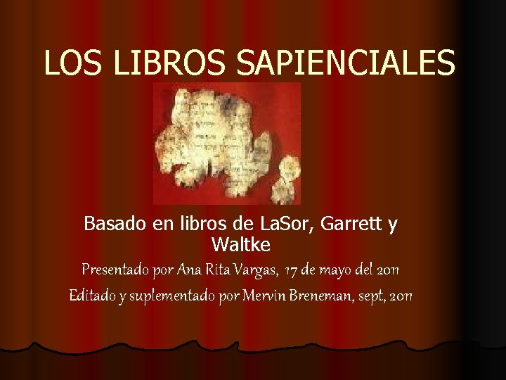 LOS LIBROS SAPIENCIALES Basado en libros de La