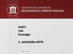 SWOT Cle Strategie 4 pednka MVVS Zpat prezentace