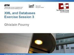 XML and Databases Exercise Session 3 Ghislain Fourny