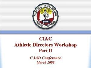 Athletic Directors Workshop New Athletic Directors Workshop CIAC
