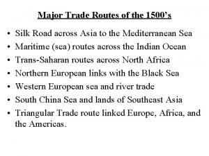 Major Trade Routes of the 1500s Silk Road