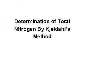 Determination of Total Nitrogen By Kjeldahls Method Determination