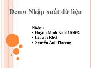 Demo Nhp xut d liu Nhm Hunh Minh