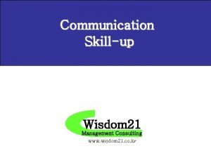 Communication Skillup Wisdom 21 Management Consulting www wisdom
