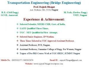 Transportation Engineering Bridge Engineering Prof Rajesh Bhagat Asst