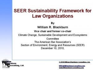 SEER Sustainability Framework for Law Organizations By William