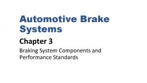 Automotive Brake Systems Chapter 3 Braking System Components