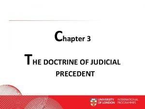 Chapter 3 THE DOCTRINE OF JUDICIAL PRECEDENT Worldwide