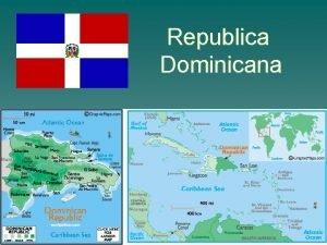 Republica Dominicana Republica Dominicana Poblacin 10 millones de