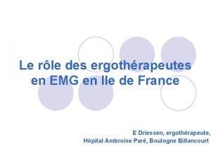Le rle des ergothrapeutes en EMG en Ile
