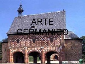 ARTE GERMANICO Arte germnico poca Vida cotidiana Inicio