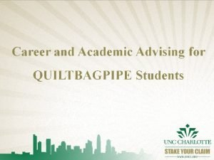 Career and Academic Advising for QUILTBAGPIPE Students IDENTITY