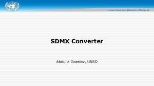 SDMX Converter Abdulla Gozalov UNSD SDMX Converter Software