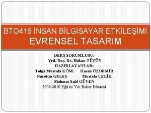 BTO 416 NSAN BLGSAYAR ETKLEM EVRENSEL TASARIM DERS