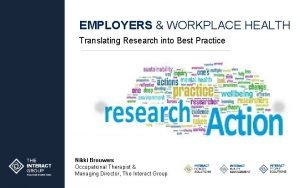 EMPLOYERS WORKPLACE HEALTH Translating Research into Best Practice