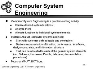 Computer System Engineering l Computer System Engineering is