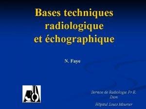 Bases techniques radiologique et chographique N Faye Service