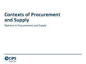 Contexts of Procurement and Supply Diploma in Procurement
