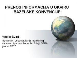 PRENOS INFORMACIJA U OKVIRU BAZELSKE KONVENCIJE Vladica udi