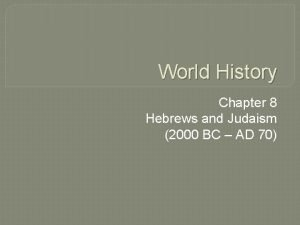 World History Chapter 8 Hebrews and Judaism 2000
