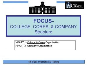 FOCUSCOLLEGE CORPS COMPANY Structure PART 1 College Corps