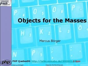 Objects for the Masses Marcus Brger PHP Quebec