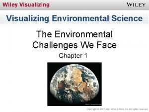 Visualizing Environmental Science The Environmental Challenges We Face