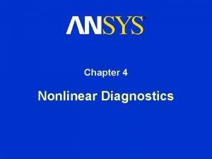 Chapter 4 Nonlinear Diagnostics Nonlinear Diagnostics Chapter Overview