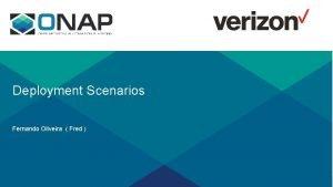 Deployment Scenarios Fernando Oliveira Fred Based on slide