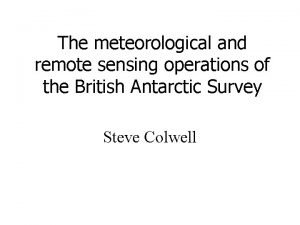 The meteorological and remote sensing operations of the