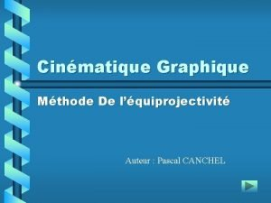 Cinmatique Graphique Mthode De lquiprojectivit Auteur Pascal CANCHEL