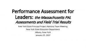 Performance Assessment for Leaders the Massachusetts PAL Assessments