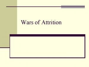 Wars of Attrition Examples n Price wars fought